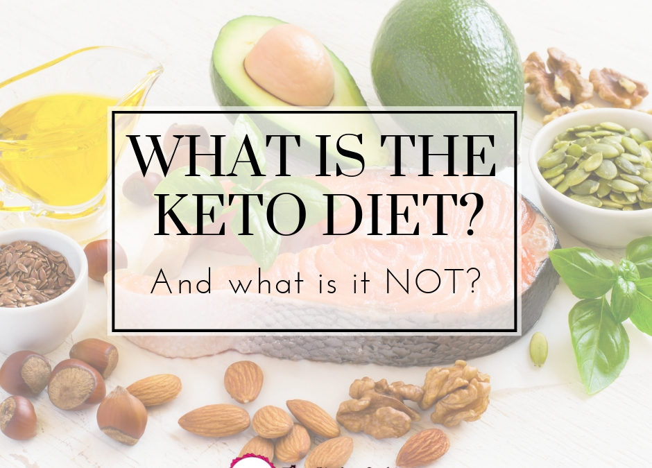 What is the keto diet (and what is it NOT)?