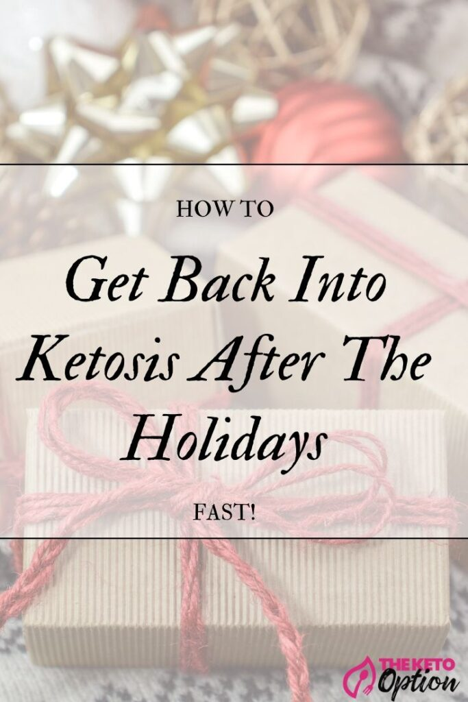 How To Get Back Into Ketosis After The Holidays Fast