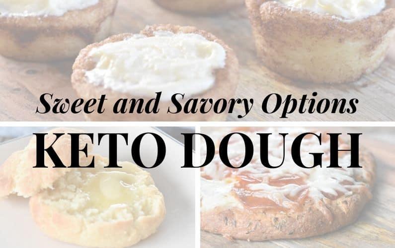 Sweet and Savory Options - Keto Dough