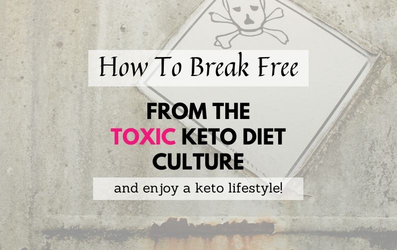 How To Break Free From The Toxic Keto Diet Culture